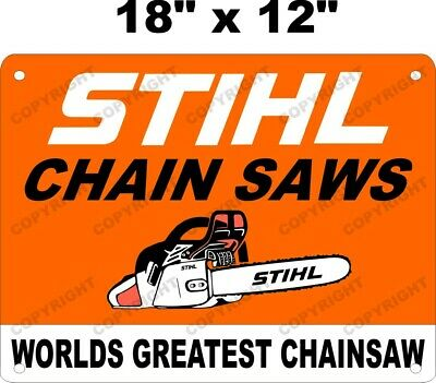 STIHL Worlds Geatest Chain Saw Aluminum LARGE Sign 12x18