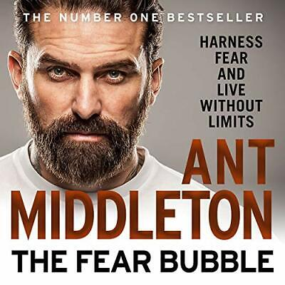 The Fear Bubble By Ant Middleton **AUDIO**(SEE FULL DETAILS)