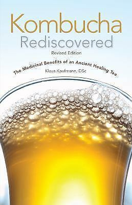 NEW - Kombucha Rediscovered! Revised Edition by Klaus Kaufmann