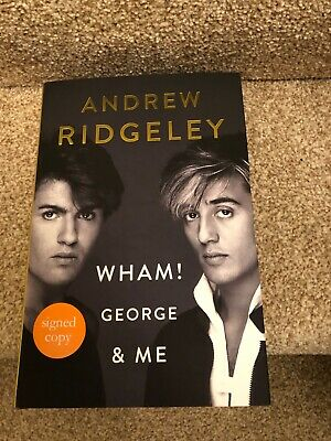 'Wham! - George and Me' - Andrew Ridgeley *Signed 1st Edition* *NEW & UNREAD*