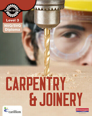 Heinemann work-based learning: Carpentry & joinery Level 3: NVQ/SVQ and diploma