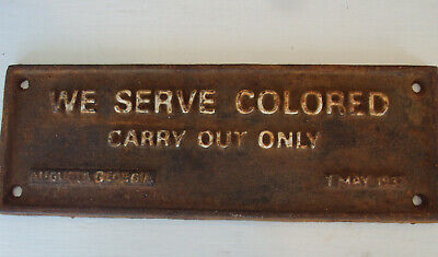 Cast Iron Segregation Sign ~We Service Colored Carry Out Only~ Augusta May 1932