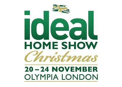 2 x IDEAL HOME SHOW CHRISTMAS LONDON THURSDAY 21ST NOVEMBER 2019