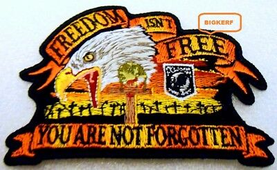 "You Are Not Forgotten  Freedom Isn't Free  Patch   4""  X  2 3/4""   Iron Or Sew"
