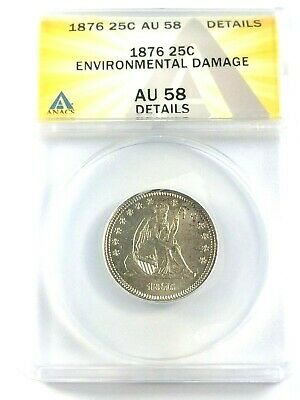 High Grade 1876 Liberty Seated Quarter Graded By ANACS AU-58 Details-Env. Damage