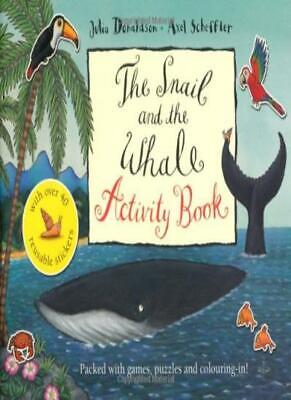 The Snail and the Whale Activity Book By Julia Donaldson, Axel Scheffler