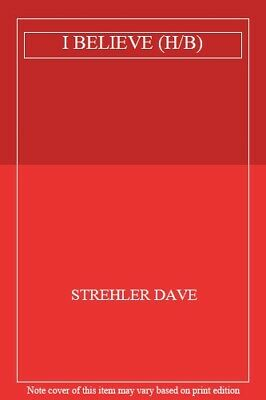 I BELIEVE (H/B) By STREHLER DAVE