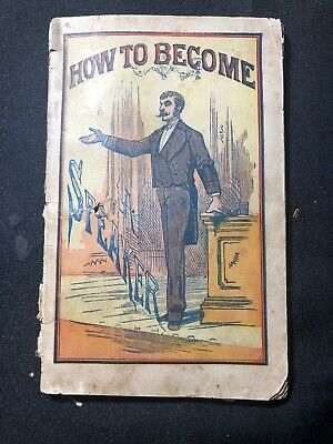 1898 How To Become A SPEAKER READER Elocutionist VOCAL Range PUBLIC SPEAKING