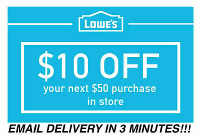 Two 2x Lowes $10 OFF $50 2Coupon Discount - INSTORE ONLY - Fast Shipment