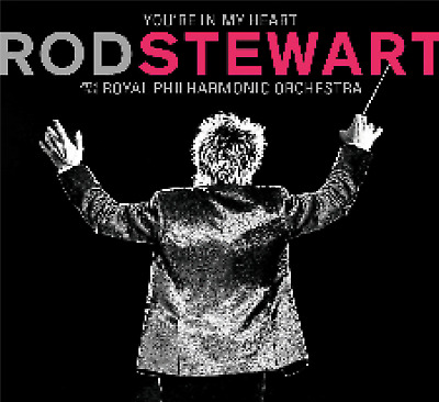 Rod Stewart You're In My Heart with the Royal Philharmonic CD ALBUM NEW(21STNOV)