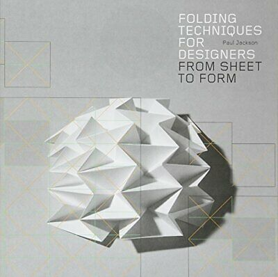 Paul Jackson - Folding Techniques for Designers: From Sheet to Form
