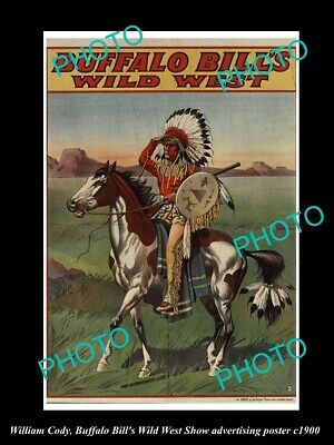 OLD HISTORIC PHOTO OF WILLIAM CODY, BUFFALO BILL WILD WEST SHOW POSTER c1900 5