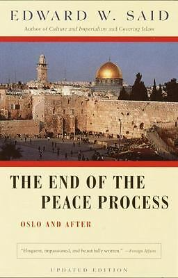 The End of the Peace Process: Oslo and After by Said, Edward W.