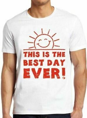 New Best Day Ever T Shirt Cute Funny Birthday Vintage Cool Tee 35 Usa Size