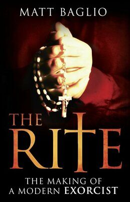 The Rite: The Making of a Modern Exorcist by Matt Baglio (Paperback / softback)