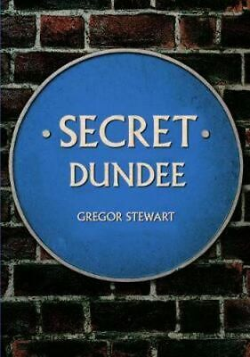 NEW Secret Dundee By Gregor Stewart Paperback Free Shipping