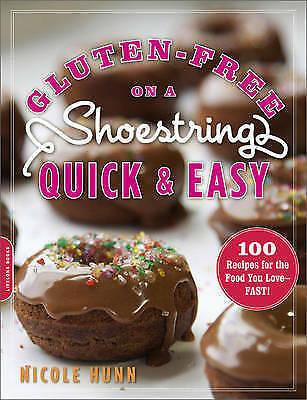 BOOK NEW Gluten-Free on a Shoestring, Quick and Easy - 100 Recipes for the Food