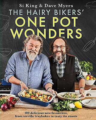 The Hairy Bikers' One Pot Wonders: Over 100 delicious new favourites, from tray