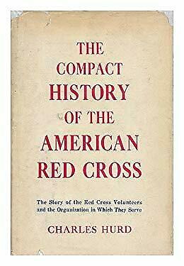 The compact history of the American Red Cross