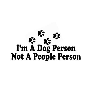 Car window decal truck outdoor sticker im a dog person not a people person lol