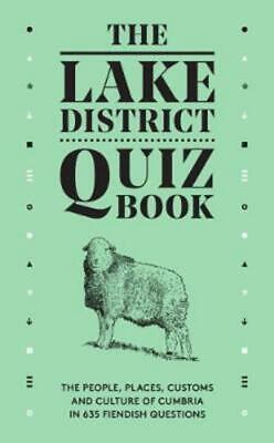 The Lake District Quiz Book: The People, Places, Customs and Culture of Cumbria