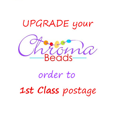 Upgrade postage for your ChromaBeads order to FIRST CLASS DELIVERY
