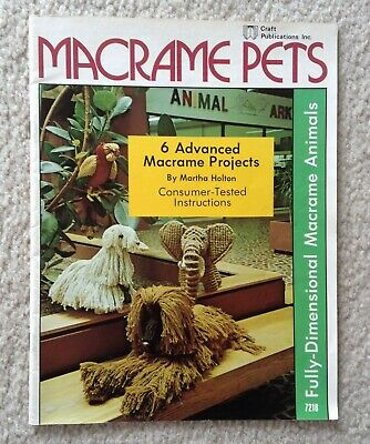 Macrame Pets - 6 Advanced Macrame Projects, fully-dimensional macrame animals