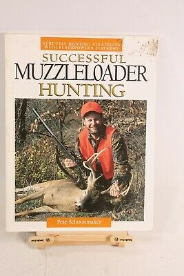 SUCCESSFULL MUZZLELOADER HUNTING Book Pete Schoonmaker