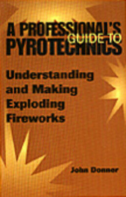 A professional's guide to pyrotechnics: understanding and making exploding