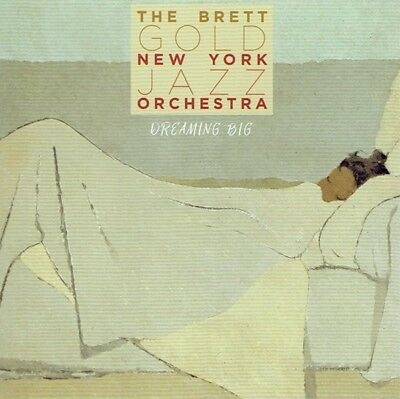 The Brett Gold New York Jazz Orchestra - Dreaming Big CD