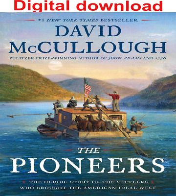 The Pioneers: The Heroic Story..by David McCullough 2019 Audio*Bòòk🎧