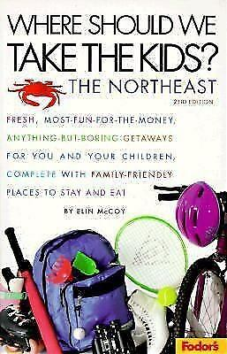 Where Should We Take the Kids?: The Northeast: Fresh, Most-Fun-for-the-Money, A