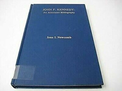 John f.Kennedy : an Annotated Bibliography von Newcomb,Joan I