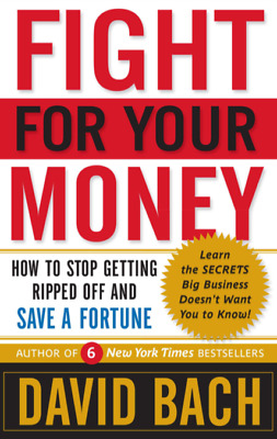 [PDF] Fight For Your Money - How to Stop Getting Ripped Off (Digital Book/eBook)
