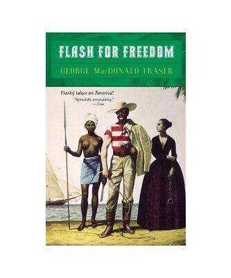 "George Macdonald Fraser ""Flash for Freedom!"""