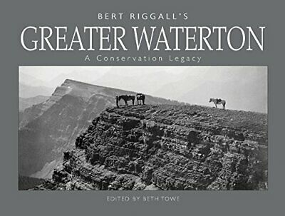 NEW - Bert Riggall's Greater Waterton: A Conservation Legacy