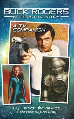 Buck Rogers in the 25th Century: A TV Companion (Hardback) by Patrick
