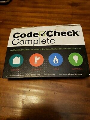Code Check Complete: An Illustrated Guide to the Building, Plumbing, Mechanical