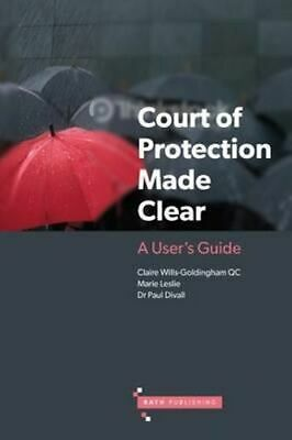 NEW The Court of Protection Made Clear By Claire Wills-Goldingham Paperback