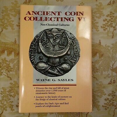 Ancient Coin Collecting VI The Roman World - Non Classical by Sayles Wayne G