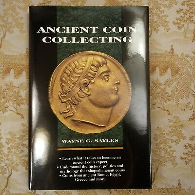 Ancient Coin Collecting:  by Sayles, Wayne G 1996