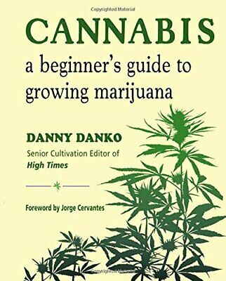 NEW - Cannabis: A Beginner's Guide to Growing Marijuana by Danko, Danny
