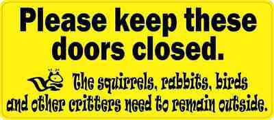 7inx3in Yellow Please Keep These Doors Closed Critters Sticker Vinyl Sign