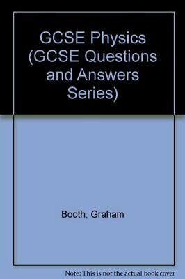 GCSE Physics (GCSE Questions and Answers Series) By Graham Boot .9781857584738