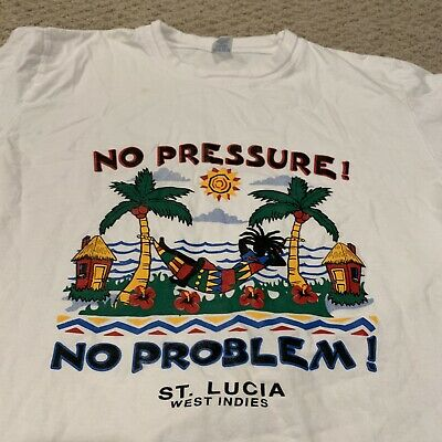 No Pressure No Problem St Lucia West Indies Tropical Island T Shirt Mens Large