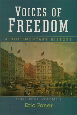 Voices Of Freedom Volume 1 A Documentary History  by Eric Foner
