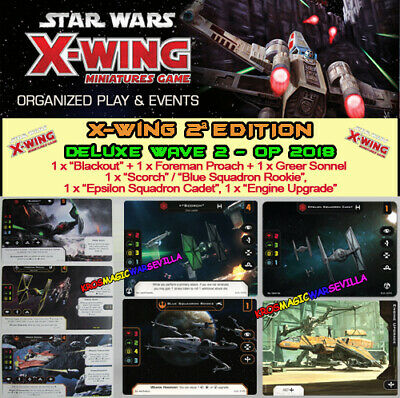 STAR WARS X-WING 2.0 - DELUXE WAVE 2 -Blackout, Foreman,Scorch-Sq.Rookie, Cadet,