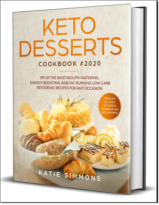 Keto Desserts Cookbook 2020 199 Of The Most Mouth-Watering Vintage Diabetic{PDF}