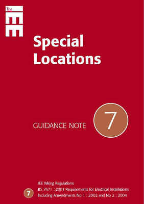 The IEE guidance note: Special locations: IEE wiring regulations, BS7671: 2001