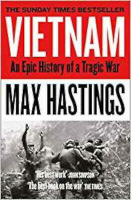 Vietnam: An Epic History of a Tragic War, New, Hastings, Max Book